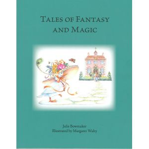 Charity Anthology in aid of Alzheimer's Disease – Tales of Fantasy and Magic by Julie Ann Bowmaker