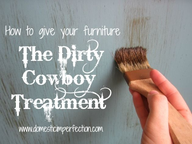 How to give your furniture the dirty cowboy treatment (distressing with stain) - Domestic Imperfection