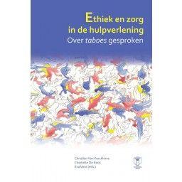 Van Kerckhove, Christian. Ethiek en zorg in de hulpverlening. Plaats: 364.08 VANK