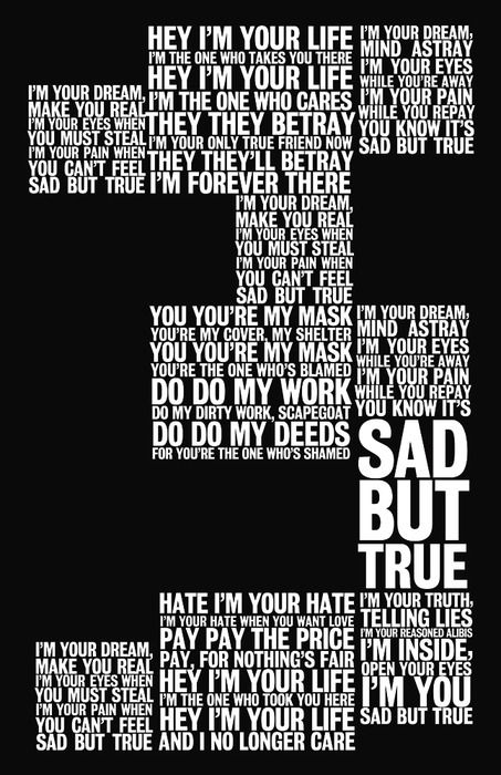 """Lyrics of Sad But True by Metallica and my ABSOLUTE fave Metallica song ever! Love the ending """"I AM YOU""""! Awesome!"""