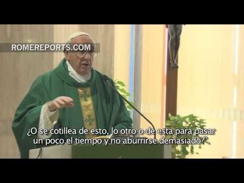 Francisco en Santa Marta: En nuestras parroquias se habla de Dios o se cotillea