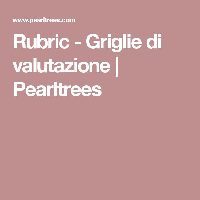Rubric - Griglie di valutazione   Pearltrees