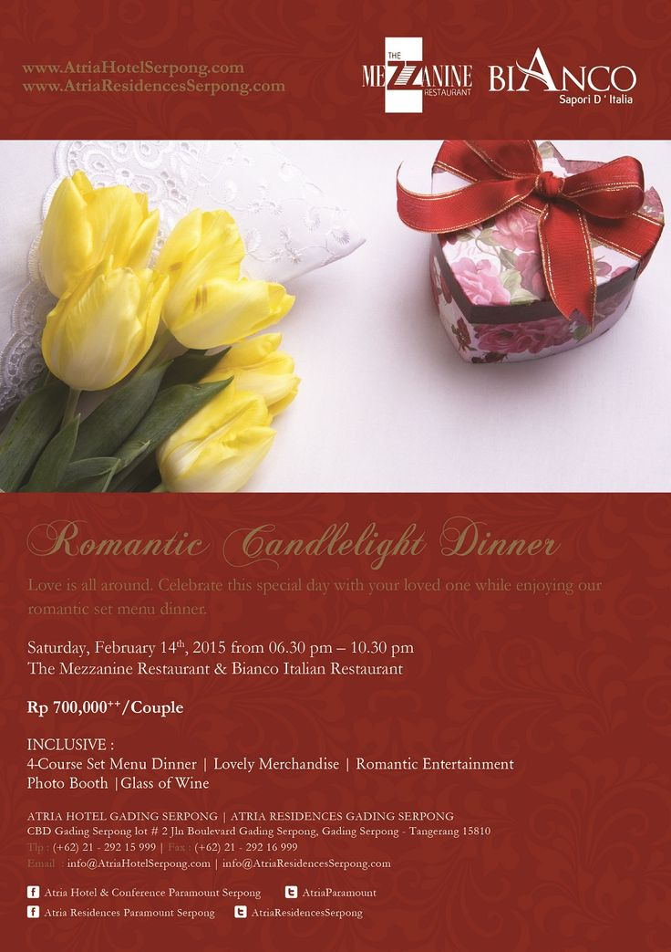 ROMANTIC CANDLELIGHT DINNER Romantic Candlelight Dinner on Valentine's Day while enjoying our romantic set menu dinner. Saturday, 14 February 2015 from 6.30 pm - 10.30 pm at Bianco Italian Restaurant. Rp. 700,000++/couple Inclusive: - 4-course Set Menu Dinner - Lovely Merchandise - Romantic Entertainment - Photo Booth For more info and reservation please call (+62) 21 292 15 999 or email to reservation@atriahotelserpong.com