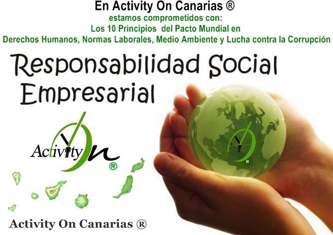 Tenemos el placer de comunicarles que a fecha de 1 de octubre del 2014, Activity On Canarias ®, se ha comprometido con Los 10 Principios del Pacto Mundial de las Naciones Unidas, en Derechos Humanos, Normas Laborales, Medio Ambiente y Lucha contra la Corrupción.