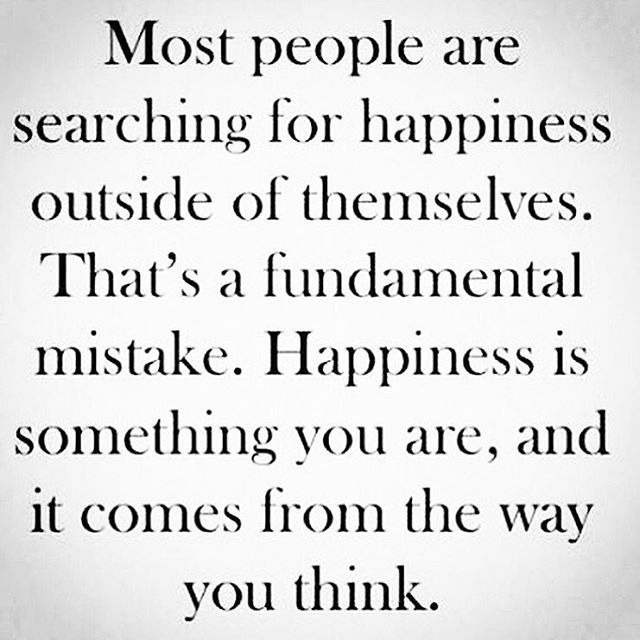 Happiness comes from the way you think. Have a thankful heart