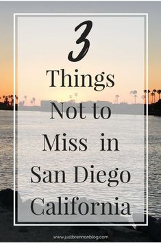 3 Things Not to Miss in San Diego, California | Things to Do in California Travel with Kids | Family Travel Ideas