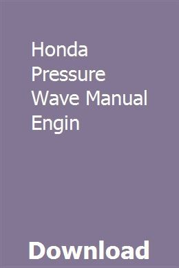 Honda Pressure Wave Manual Engin download pdf