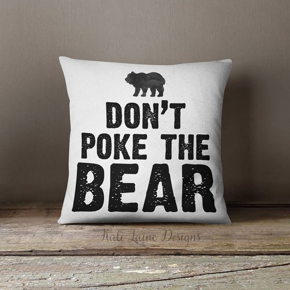 Don't Poke The Bear Decorative Throw Pillow/ by KaliLaineDesigns