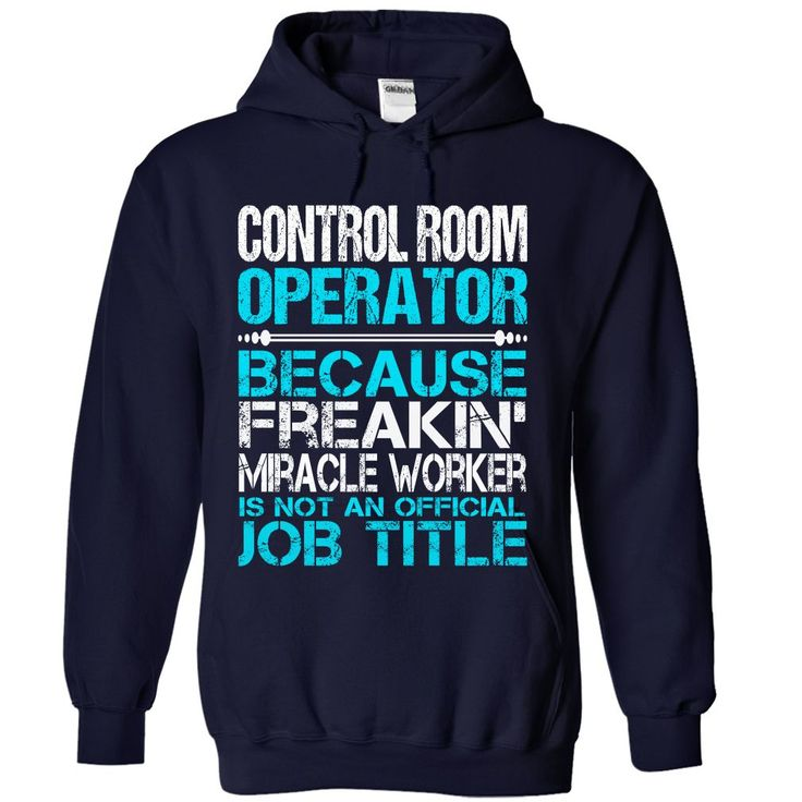 Awesome Shirt For Control Room Operator T-Shirts, Hoodies. BUY IT NOW ==►…