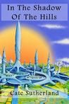 Book Review: In The Shadow Of The Hills – Cate Sutherland | Antony Millen