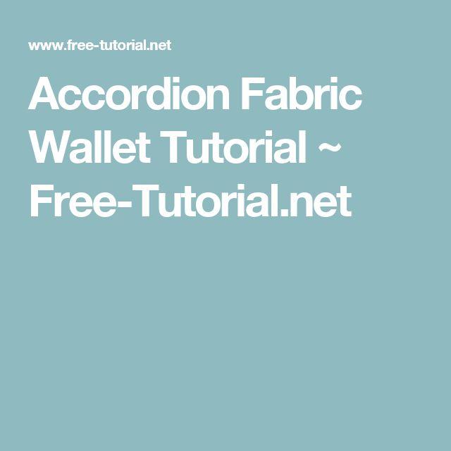 Accordion Fabric Wallet Tutorial ~ Free-Tutorial.net