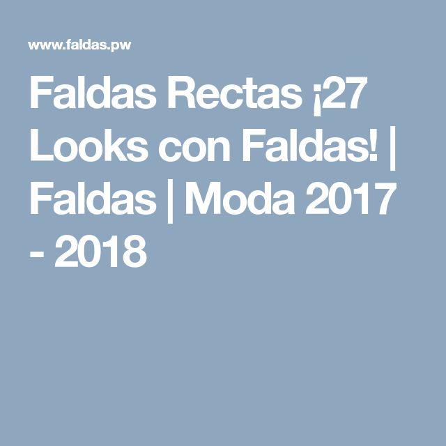 Faldas Rectas ¡27 Looks con Faldas! | Faldas | Moda 2017 - 2018