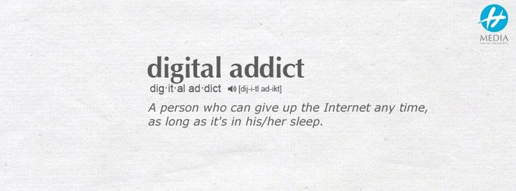 Digital addict = a person who can give up the Internet any time, as long as it's in his/her sleep.