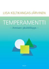 Temperamentti -Liisa+Keltikangas-Järvinen - Hinta: 19.10e