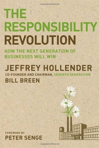 The Responsibility Revolution: How the Next Generation of Businesses Will Win by Jeffrey Hollender, http://www.amazon.com/dp/0470558423/ref=cm_sw_r_pi_dp_.MTFqb07CWD4M