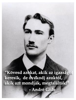 André Gide, francia író gondolata az igazság kereséséről. A kép forrása…