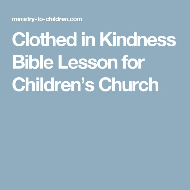 Clothed in Kindness Bible Lesson for Children's Church