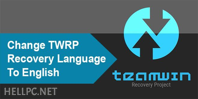 How To Change Language In TWRP Recovery To English