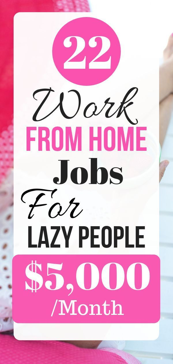 22 Work From Home Jobs For Lazy People $5,000 /Mon…