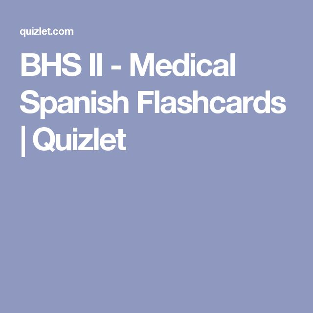 BHS II - Medical Spanish Flashcards | Quizlet