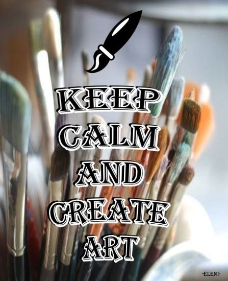 KEEP CALM AND CREATE ART - created by eleni
