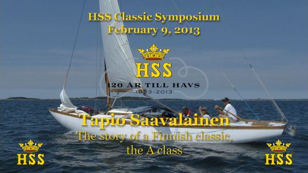 Tapio Saavalainen - The story of a Finnish classic, the A class - HSS Classic. Click for video and slides.