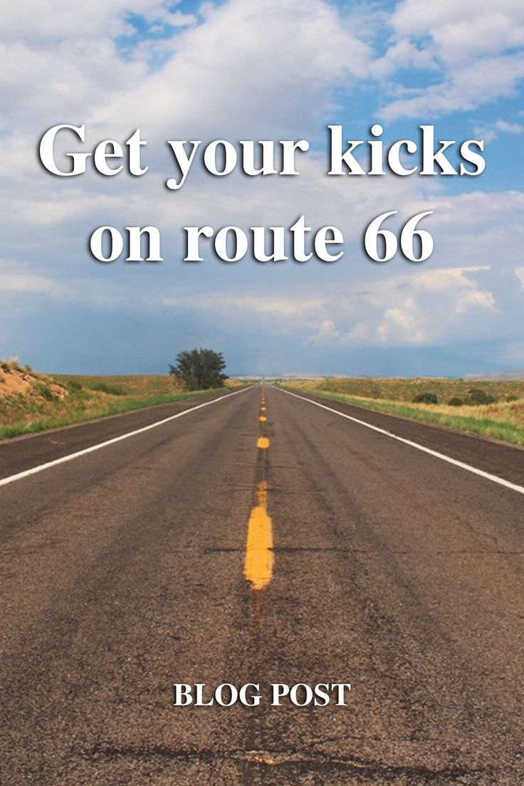 Blog post- Get your kicks on route 66