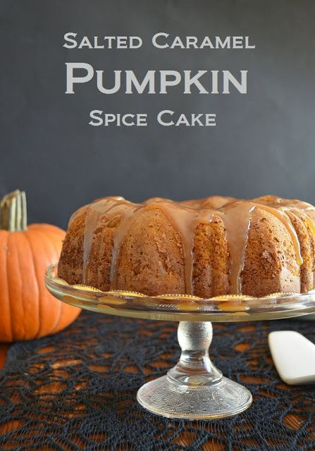 Salted Caramel Pumpkin Spice Cake #Thanksgiving #pumpkin Pure and ...