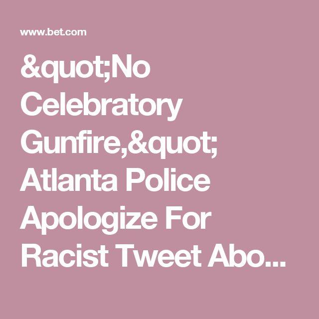 """No Celebratory Gunfire,"" Atlanta Police Apologize For Racist Tweet About Beyonce's Pregnancy | Beyonce | National | BET"