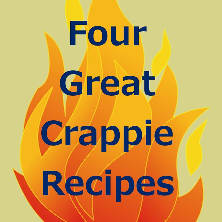 Four Great Crappie Recipes