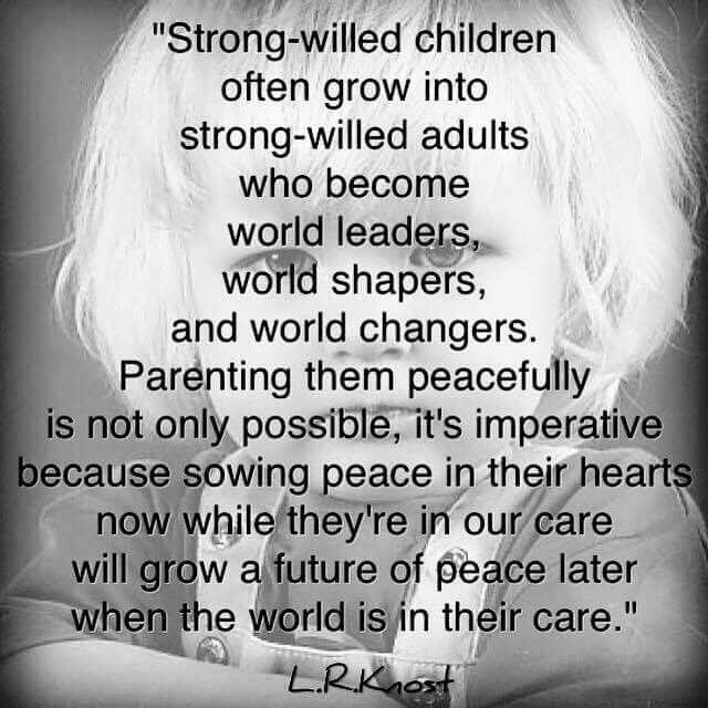 Confident, strong willed children grow up to shape and change the world. Teach them peace and kindness