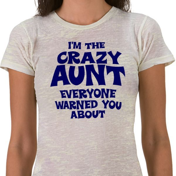 For my Nephew and Niece!:  T-Shirt, Crazy Aunt, Christmas Presents, Be An Aunt,  Tees Shirts, Families Meeting, T Shirts, New Baby, Kid