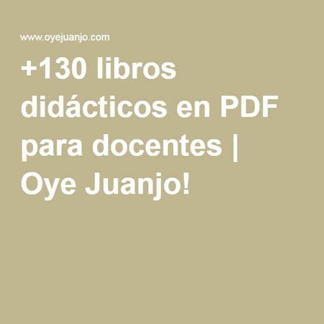 +130 libros didácticos en PDF para docentes | Oye Juanjo!