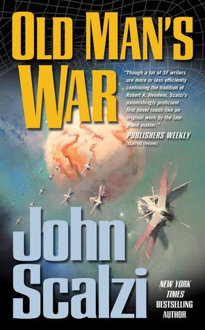 Old Man's War (Old Man's War #1) by John Scalzi  http://www.bookscrolling.com/the-27-best-books-about-space-fiction-non-fiction/ #bestspacebooks #bookscrolling