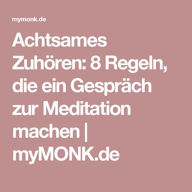 Achtsames Zuhören: 8 Regeln, die ein Gespräch zur Meditation machen | myMONK.de