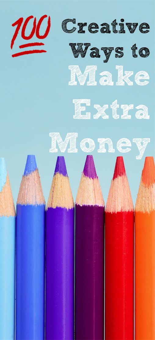 Earn Extra Money Our 100 Most Clever Ways To Boost Your Income Ideas To Make