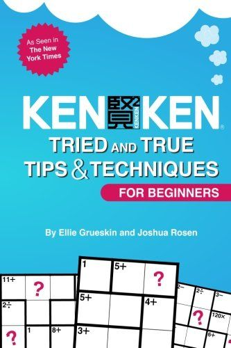 KenKen For Beginners: Tried and True Tips & Techniques fo...