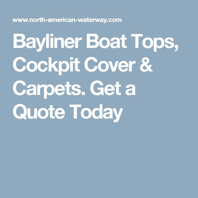 Bayliner Boat Tops, Cockpit Cover & Carpets. Get a Quote Today