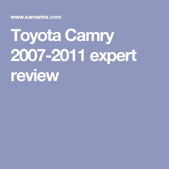 Toyota Camry 2007-2011 expert review