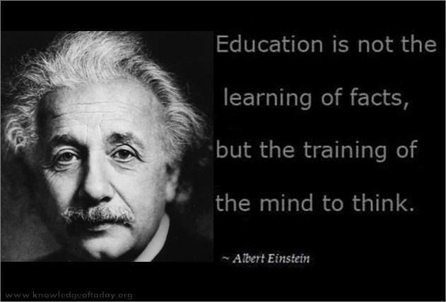 education is not the learning of facts but the training