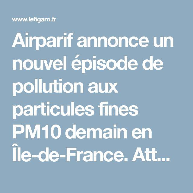 Airparif annonce un nouvel épisode de pollution aux particules fines PM10 demain en Île-de-France.Attention ! Un épisode de pollution est prévu pour …