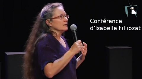 Conférence d'Isabelle Filliozat : la grammaire des émotions et son utilisation pour élever ses enfants