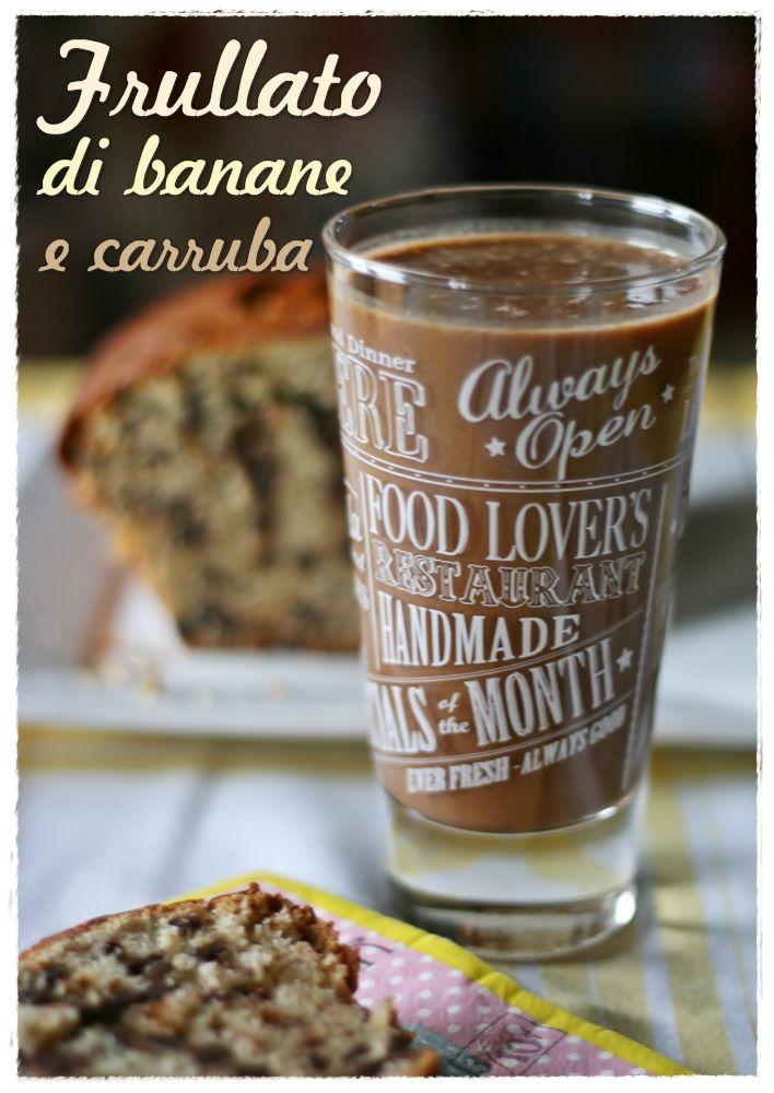 Frullato di banana e carrube – Banana carob smoothie