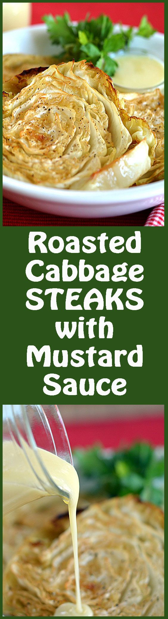 Roasted Cabbage Steaks with Mustard Dipping Sauce by The Veg Life!