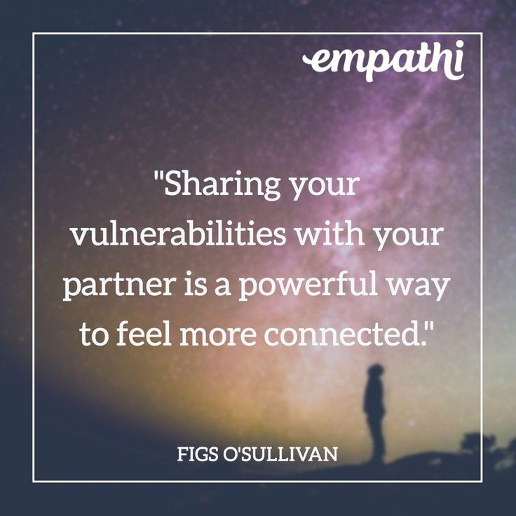 At your essence you are vulnerable. Accessing, feelings and sharing your vulnerability helps you connect more fully to yourself, the earth under your feet, the law of the stars above you and yes ... your dear beloved too.