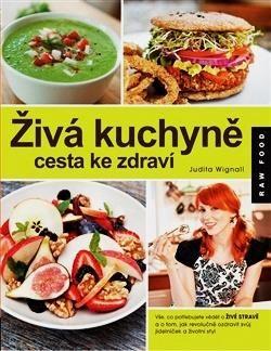 Vše, co potřebujete vědět o živé stravě a o tom, jak revolučně ozdravit svůj jídelníček a životní styl.