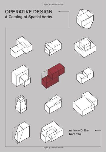 9 best architectural book images on pinterest architecture operative design a catalog of spatial verbs by anthony di mari http ccuart Gallery