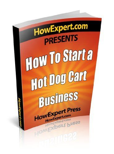 How To Start a Hot Dog Cart Business - Your Step-By-Step Guide To Starting a Hot Dog Cart Business by HowExpert Press. $3.58. Publisher: HowExpert.com (December 30, 2010). 36 pages