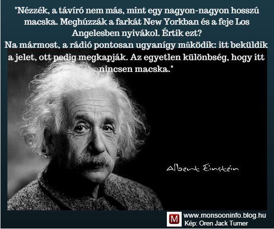 """""""Nem vagyok különösebben tehetséges, csak szenvedélyesen kíváncsi."""" Még több Einstein idézet: http://tinyurl.hu/HLeb/"""