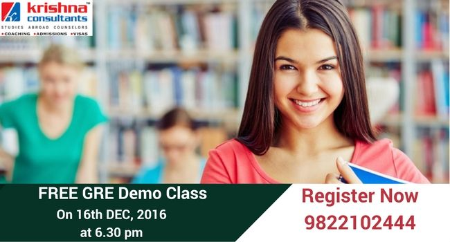 Attend FREE Demo Class by Experienced #GRE Faculty on 16th Dec 2016 at Krishna Consultants!!  For Registration Call: +91-9822102444